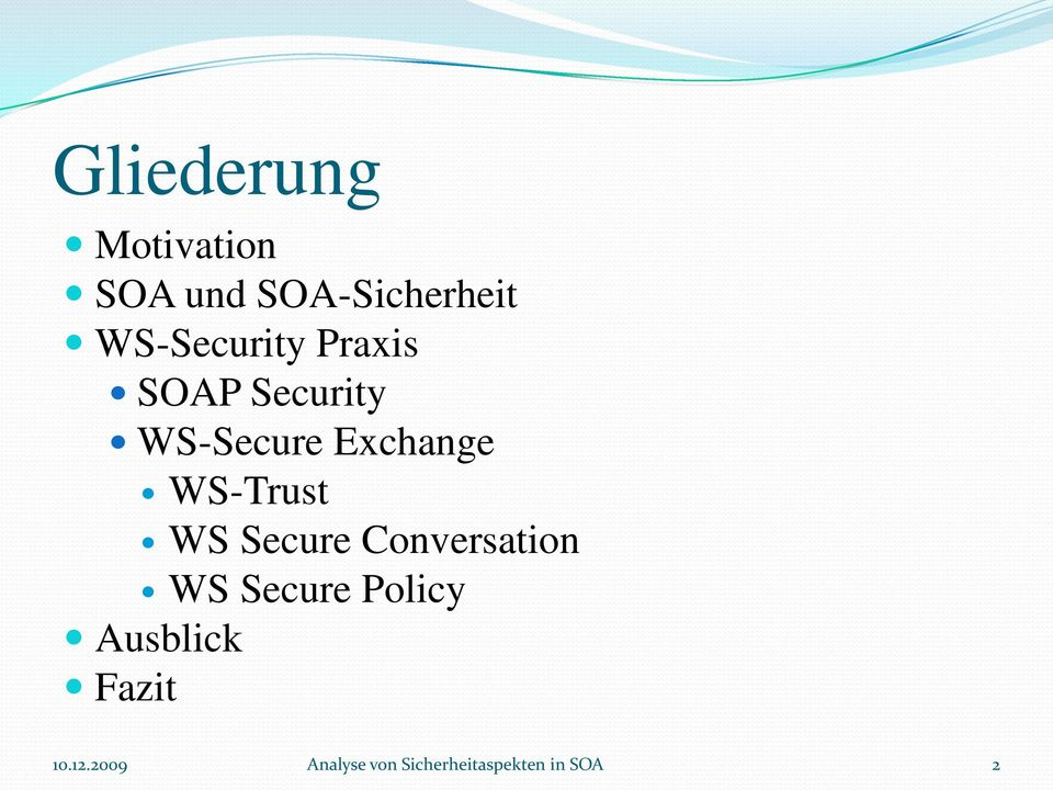 WS-Trust WS Secure Conversation WS Secure Policy