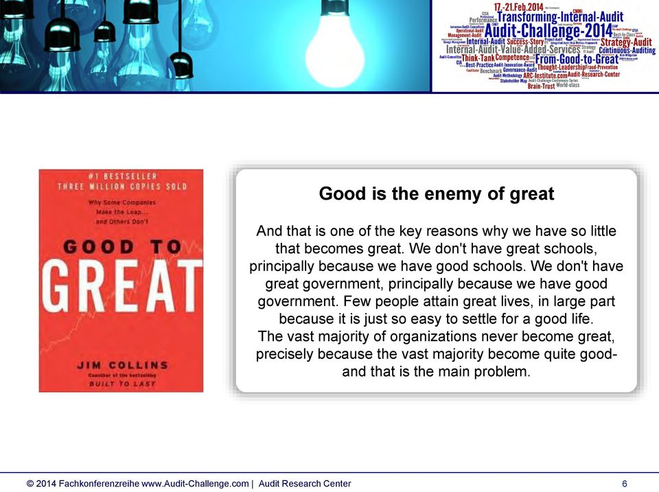 We don't have great government, principally because we have good government.