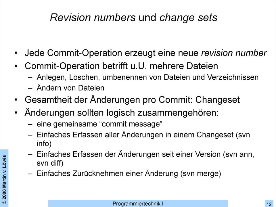 d change sets Jede Commit-Operation erzeug