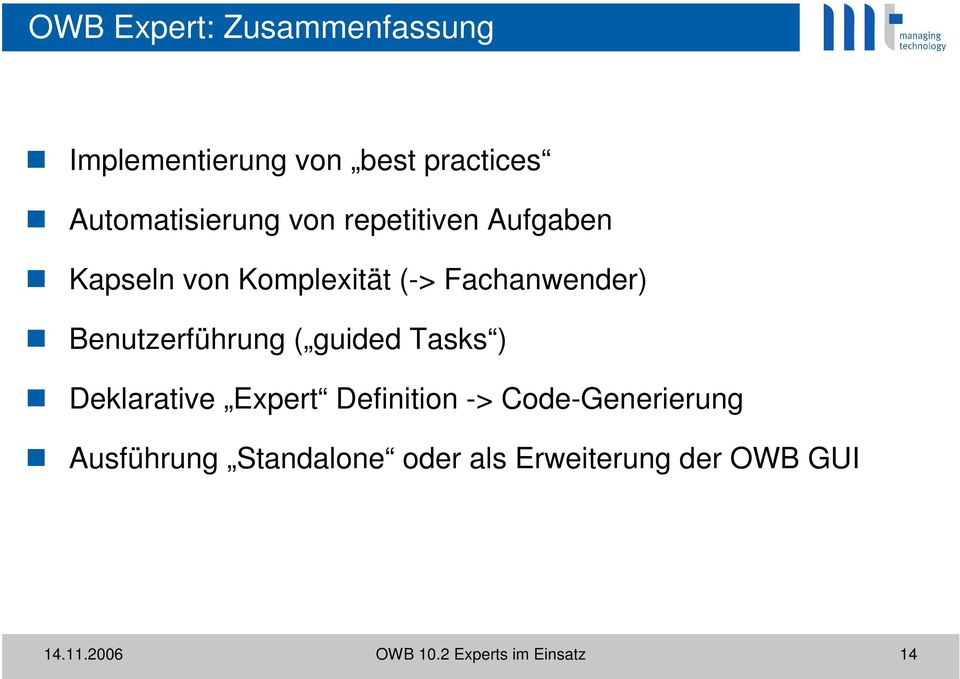Benutzerführung ( guided Tasks ) Deklarative Expert Definition ->