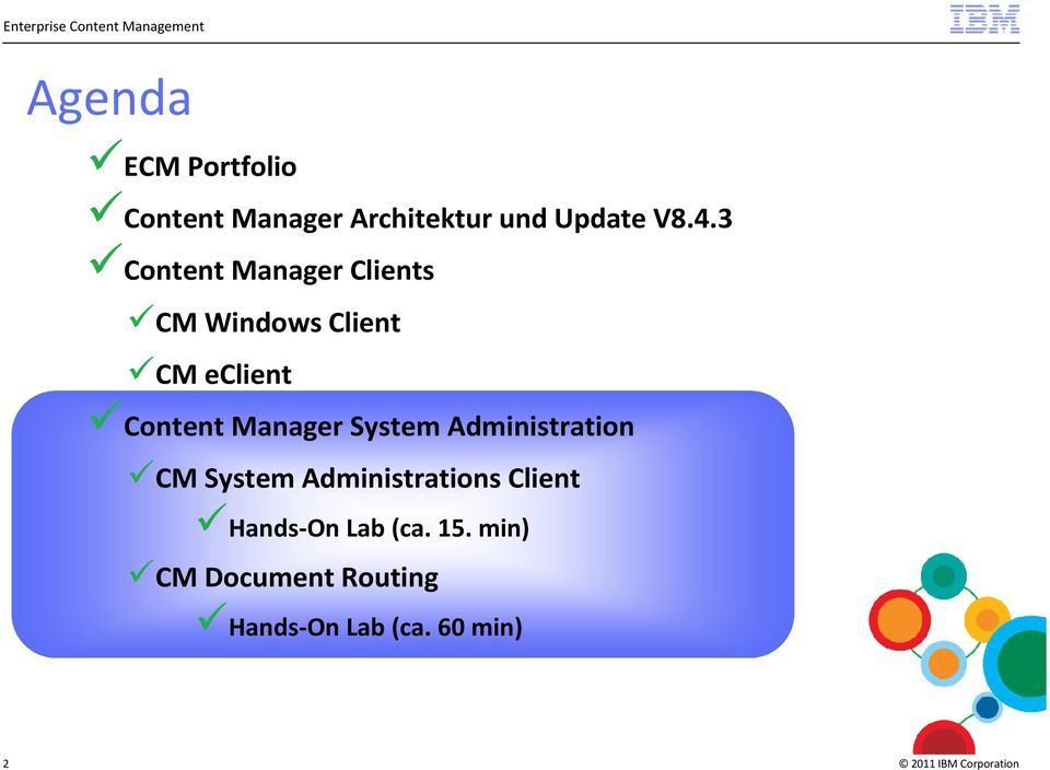 3 Content Manager Clients CM Windows Client CM eclient Content Manager