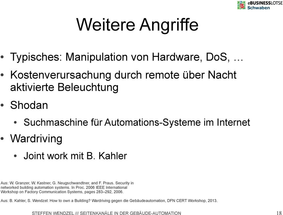 Neugschwandtner, and F. Praus. Security in networked building automation systems. In Proc.