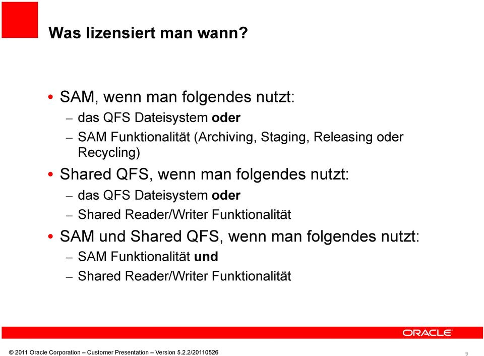 Staging, Releasing oder Recycling) Shared QFS, wenn man folgendes nutzt: das QFS