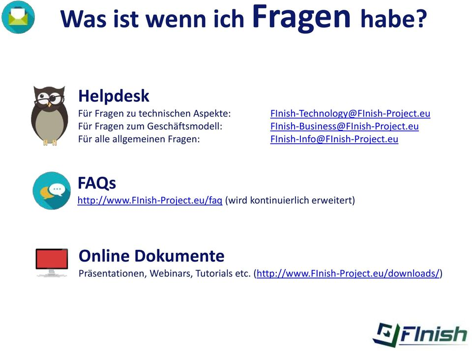 Fragen: FInish-Technology@FInish-Project.eu FInish-Business@FInish-Project.