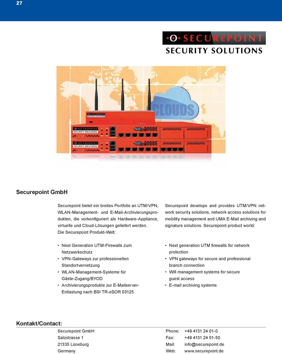 Die Securepoint Produkt-Welt: Securepoint develops and provides UTM/VPN network security solutions, network access solutions for mobility management and UMA E-Mail archiving and signature solutions.