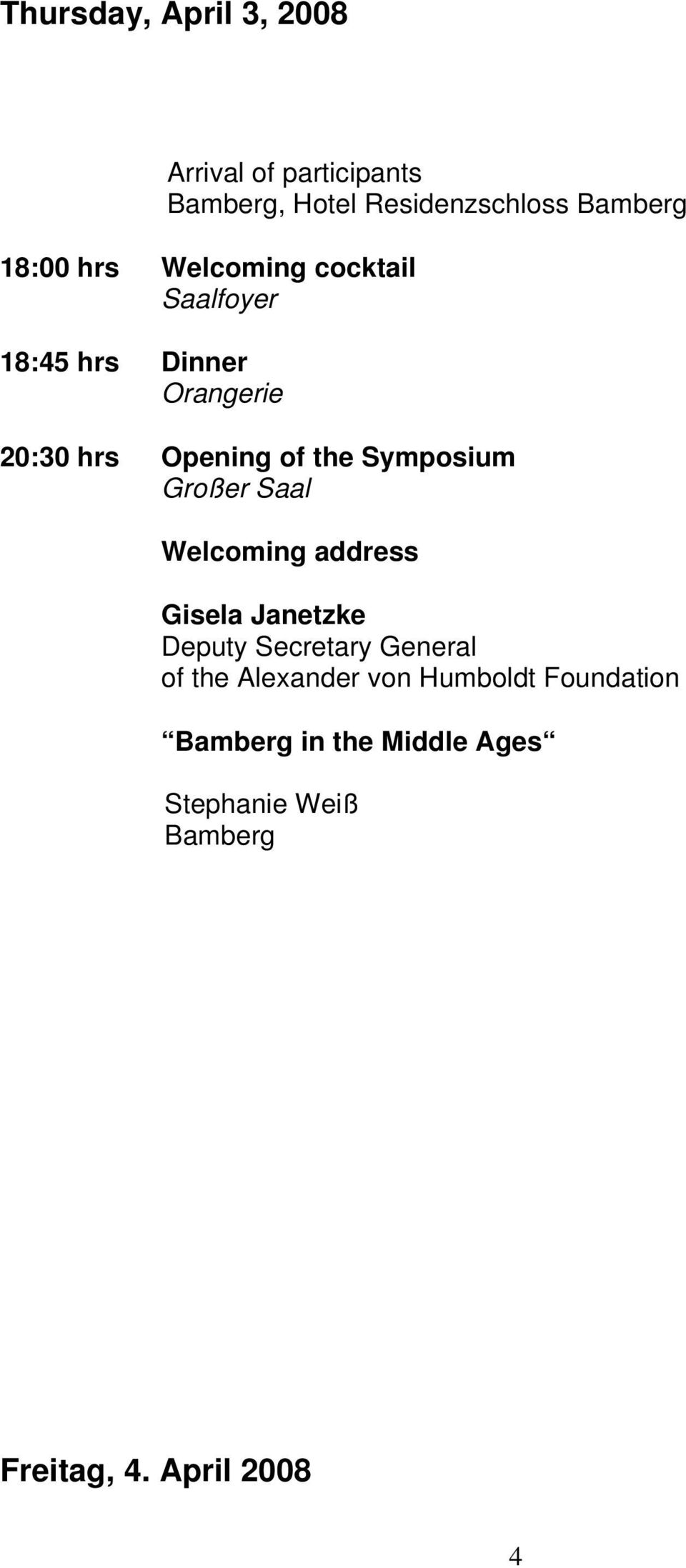 Symposium Welcoming address Gisela Janetzke Deputy Secretary General of the Alexander