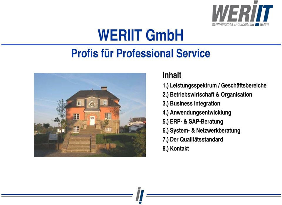 ) Betriebswirtschaft & Organisation 3.) Business Integration 4.