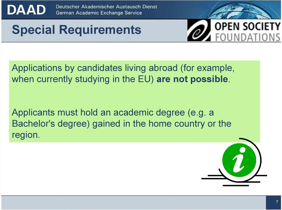 not possible. Applicants must hold an academic degr