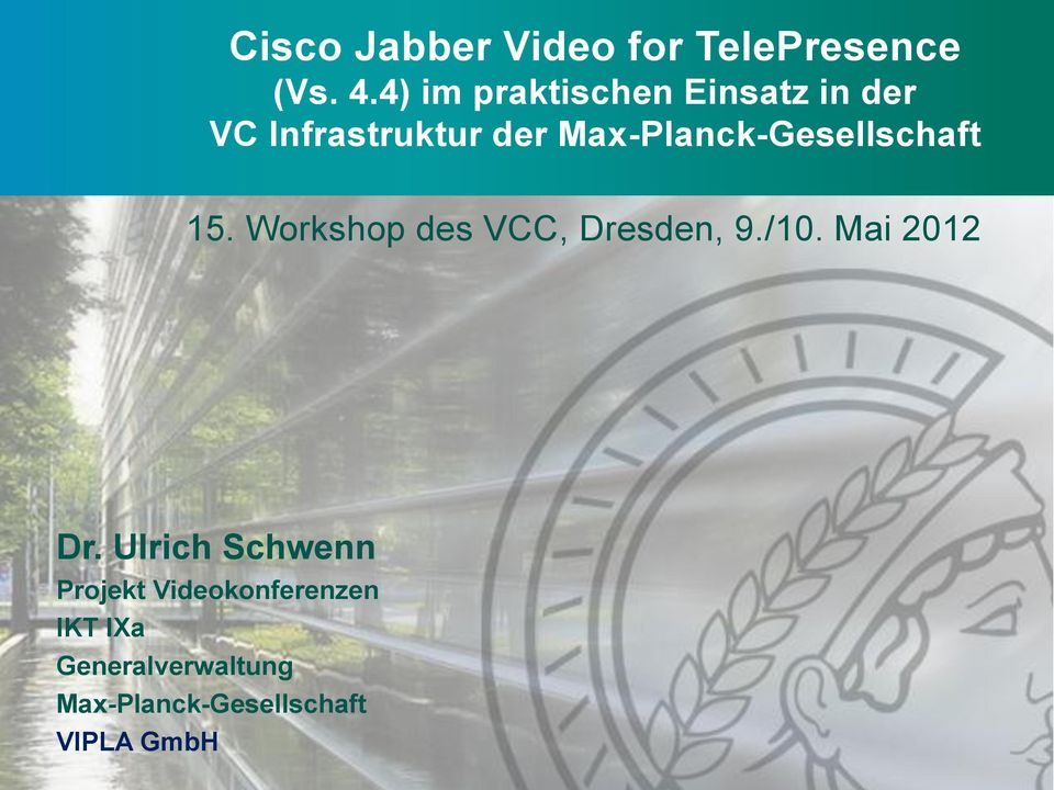 Workshop des VCC, Dresden, 9./10. Mai 2012 Dr.