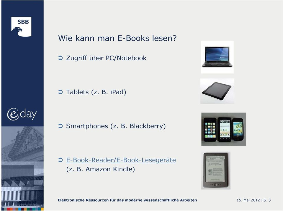 B. Blackberry) E-Book-Reader/E-Book-Lesegeräte (z. B. Amazon