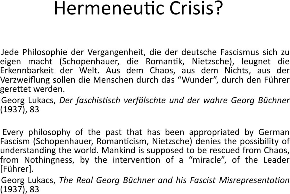 Georg Lukacs, Der faschis+sch verfälschte und der wahre Georg Büchner (1937), 83 Every philosophy of the past that has been appropriated by German Fascism (Schopenhauer, Roman0cism,