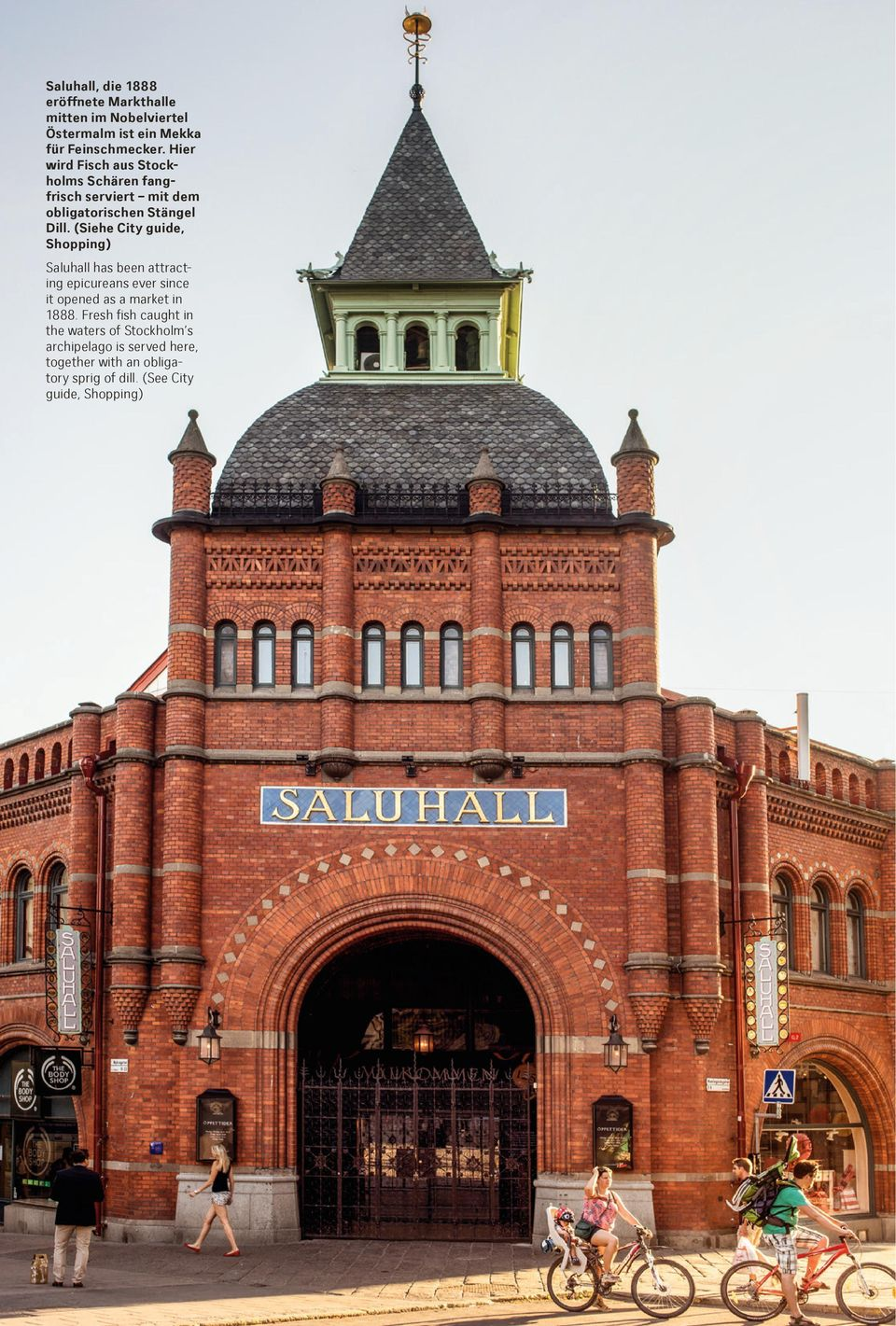 (Siehe City guide, Shopping) Saluhall has been attracting epicureans ever since it opened as a market in 1888.