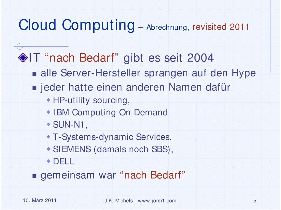 Computing On Demand SUN-N1, T-Systems-dynamic Services, SIEMENS (damals