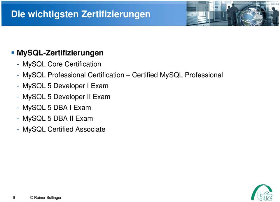 Professional - MySQL 5 Developer I Exam - MySQL 5 Developer II Exam -