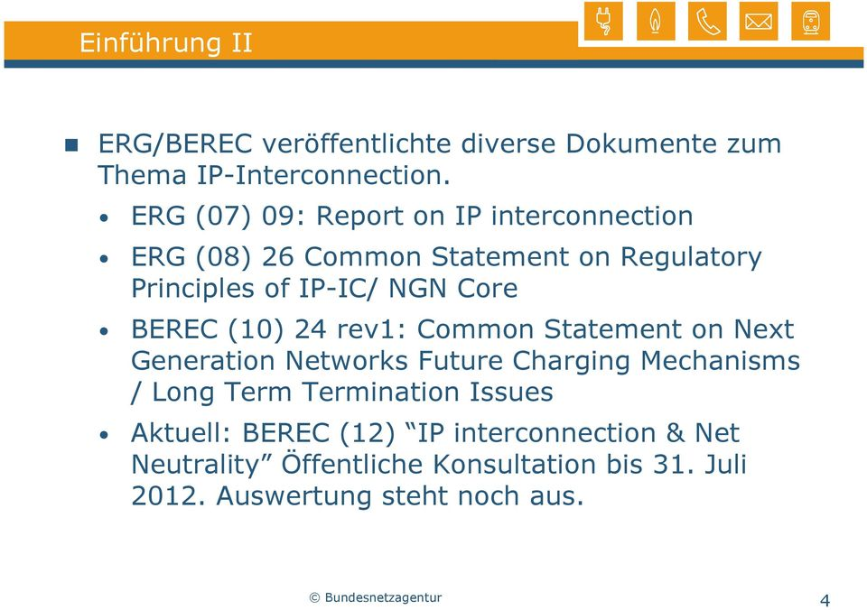 BEREC (10) 24 rev1: Common Statement on Next Generation Networks Future Charging Mechanisms / Long Term Termination