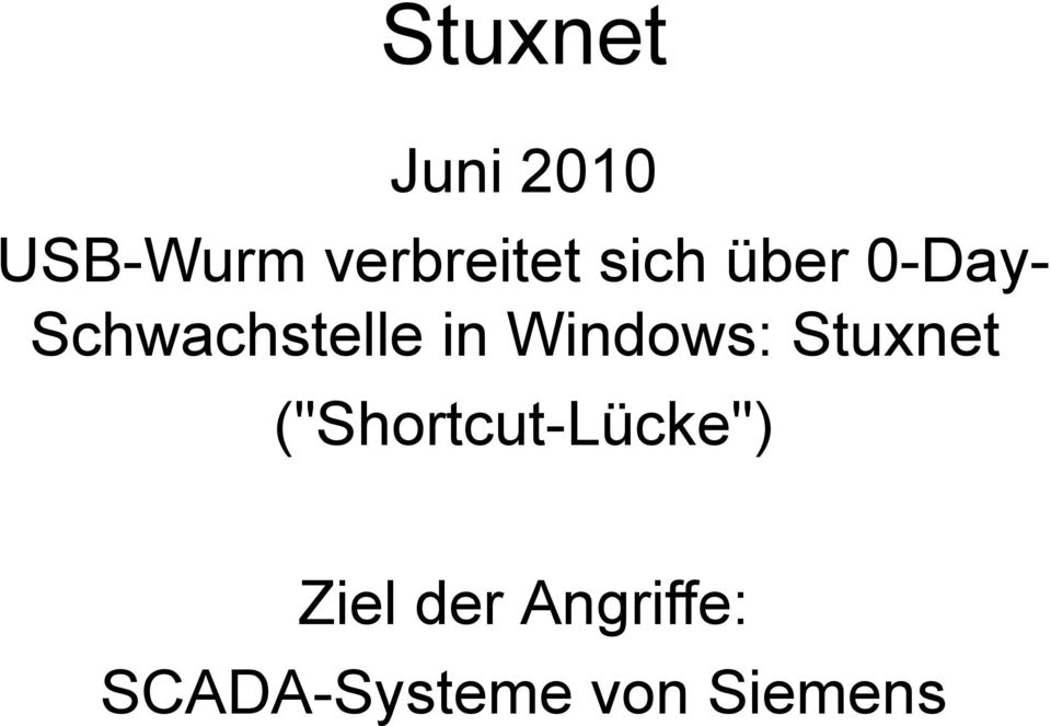 "Windows: Stuxnet (""Shortcut-Lücke"")"