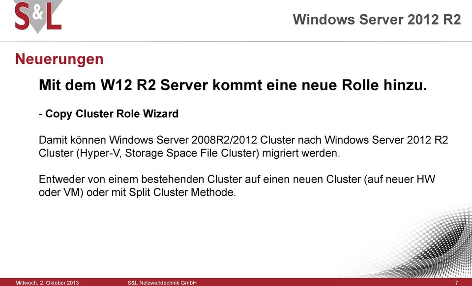 Cluster nach Windows Server 2012 R2 Cluster (Hyper-V, Storage Space File Cluster) migriert