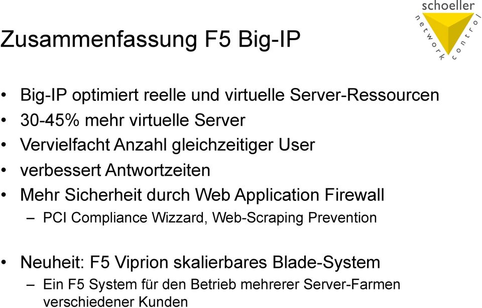 durch Web Application Firewall PCI Compliance Wizzard, Web-Scraping Prevention Neuheit: F5
