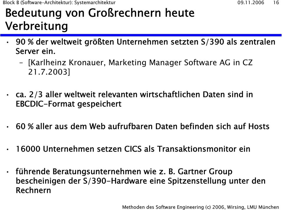 [Karlheinz Kronauer, Marketing Manager Software AG in CZ 21.7.2003] ca.