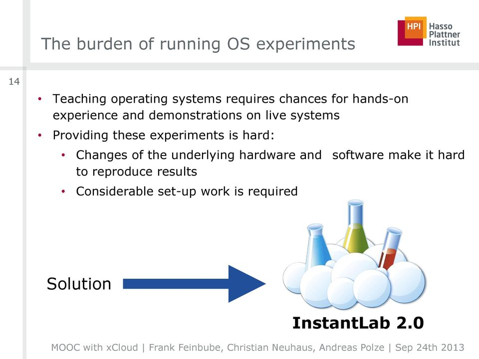 these experiments is hard: Changes of the underlying hardware and software make