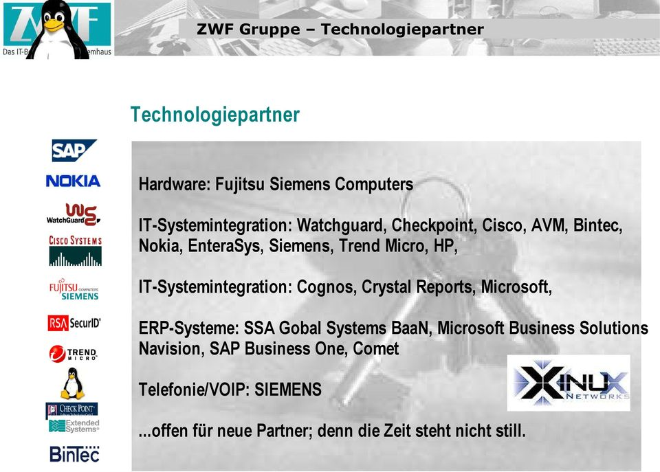 IT-Systemintegration: Cognos, Crystal Reports, Microsoft, ERP-Systeme: SSA Gobal Systems BaaN, Microsoft
