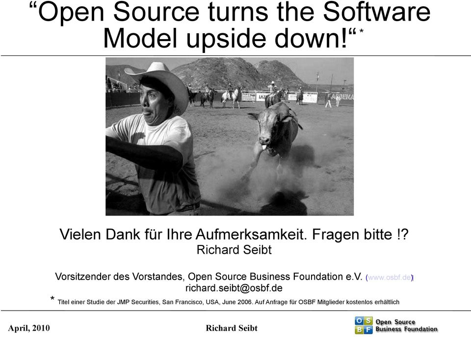 de ) Vorsitzender des Vorstandes, Open Source Business Foundation e.v. richard.