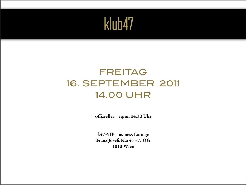 30 Uhr k47-vip Business Lounge