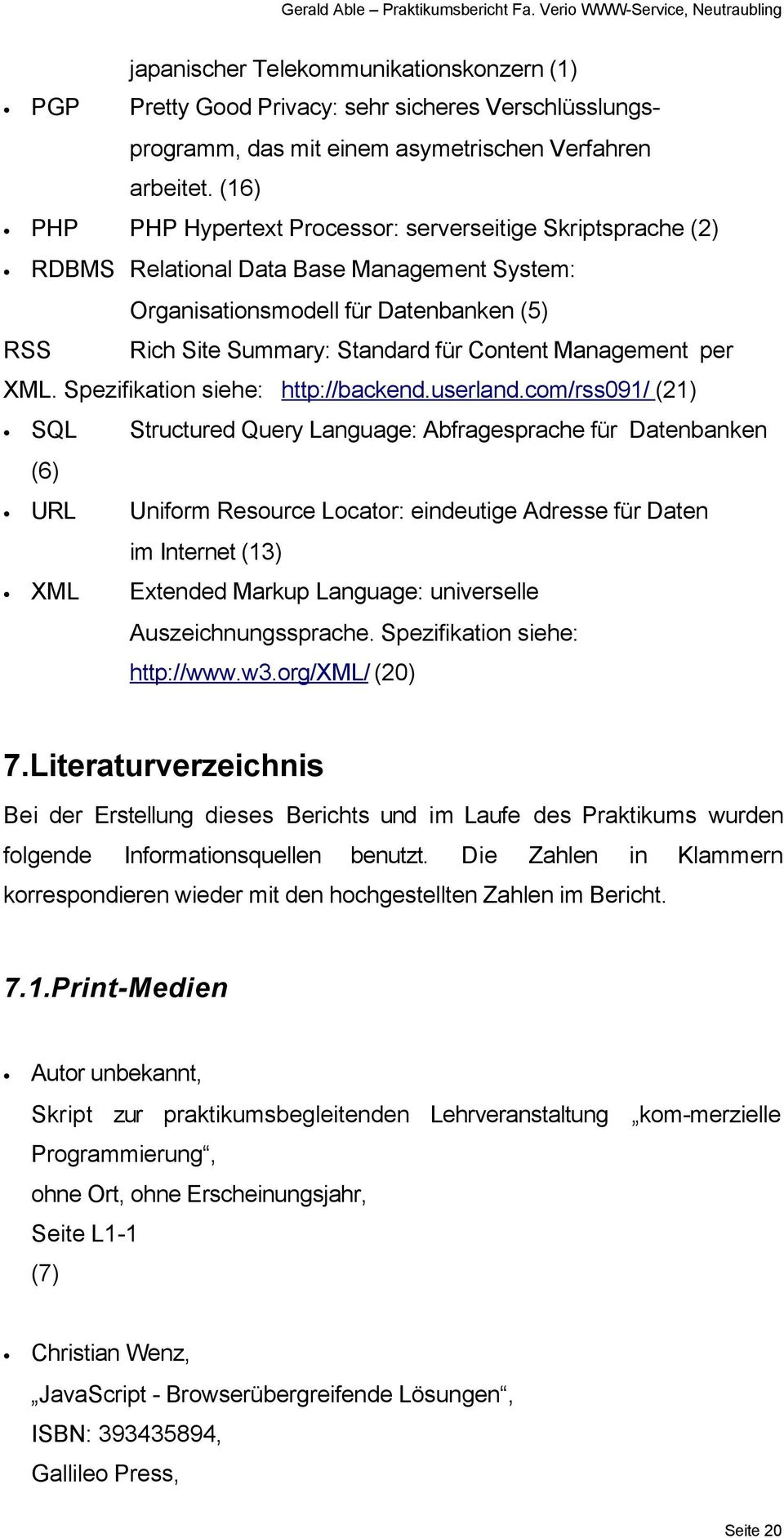 Management per XML. Spezifikation siehe: http://backend.userland.