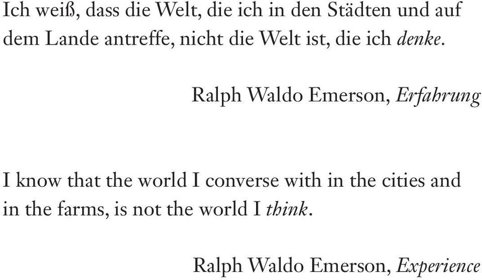 ralph Waldo Emerson, Erfahrung i know that the world i converse