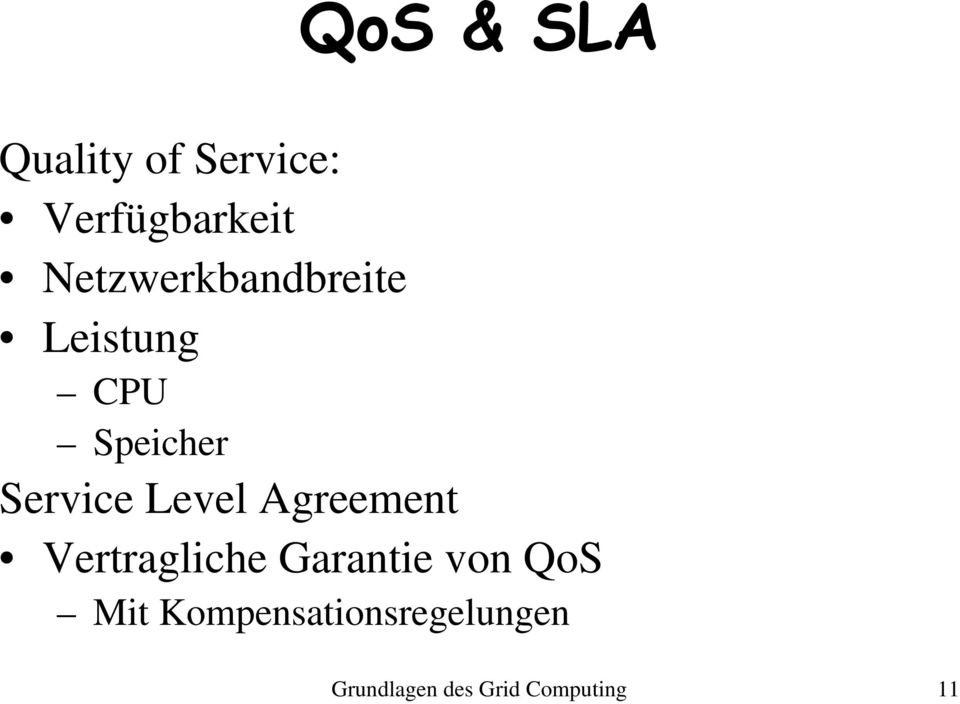 Level Agreement Vertragliche Garantie von QoS Mit