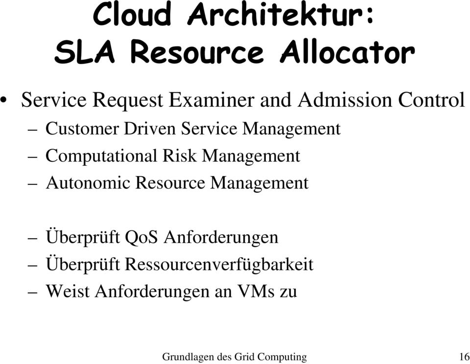Management Autonomic Resource Management Überprüft QoS Anforderungen