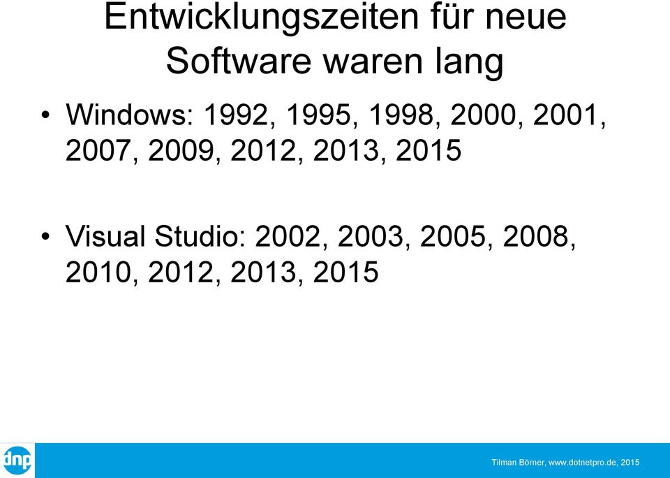 2007, 2009, 2012, 2013, 2015 Visual Studio: