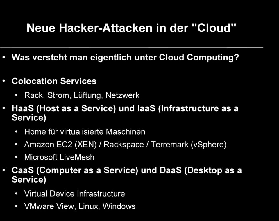 (Infrastructure as a Service) Home für virtualisierte Maschinen Amazon EC2 (XEN) / Rackspace /