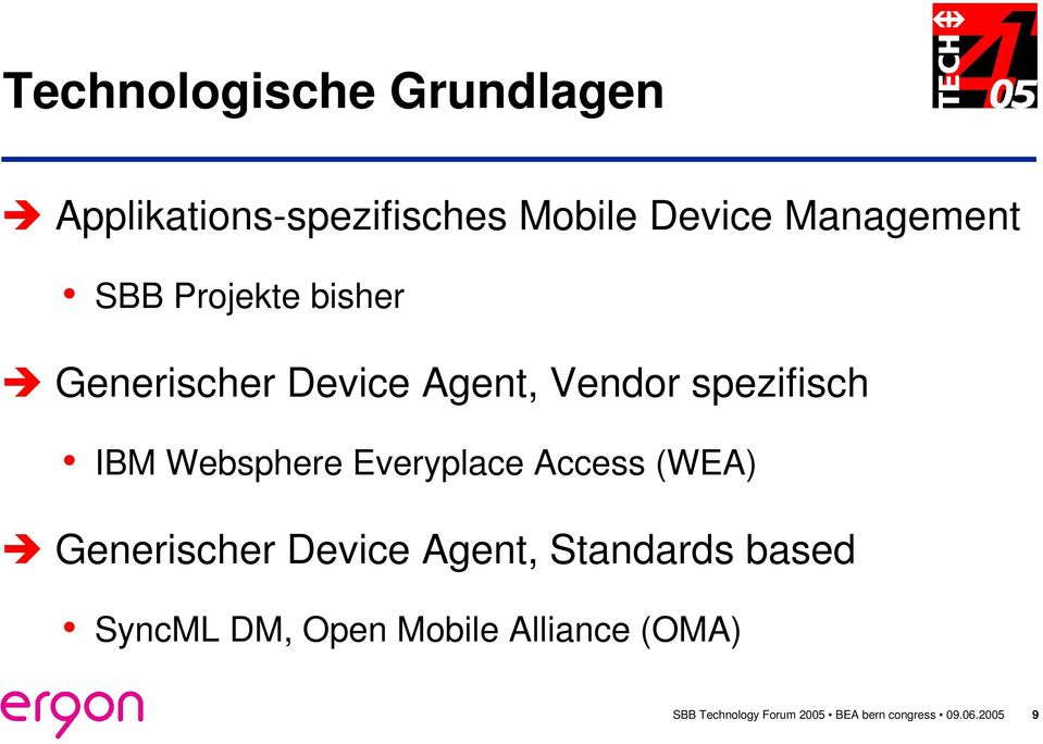Everyplace Access (WEA) Generischer Device Agent, Standards based SyncML DM,