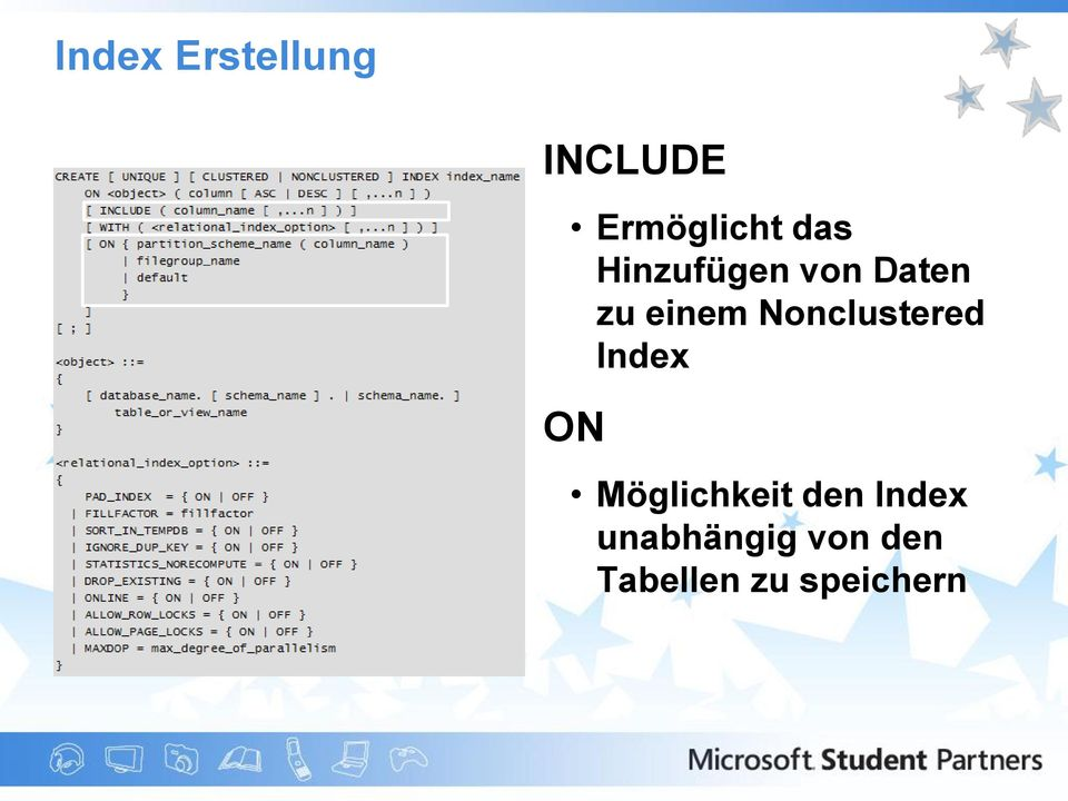 Nonclustered Index ON Möglichkeit den