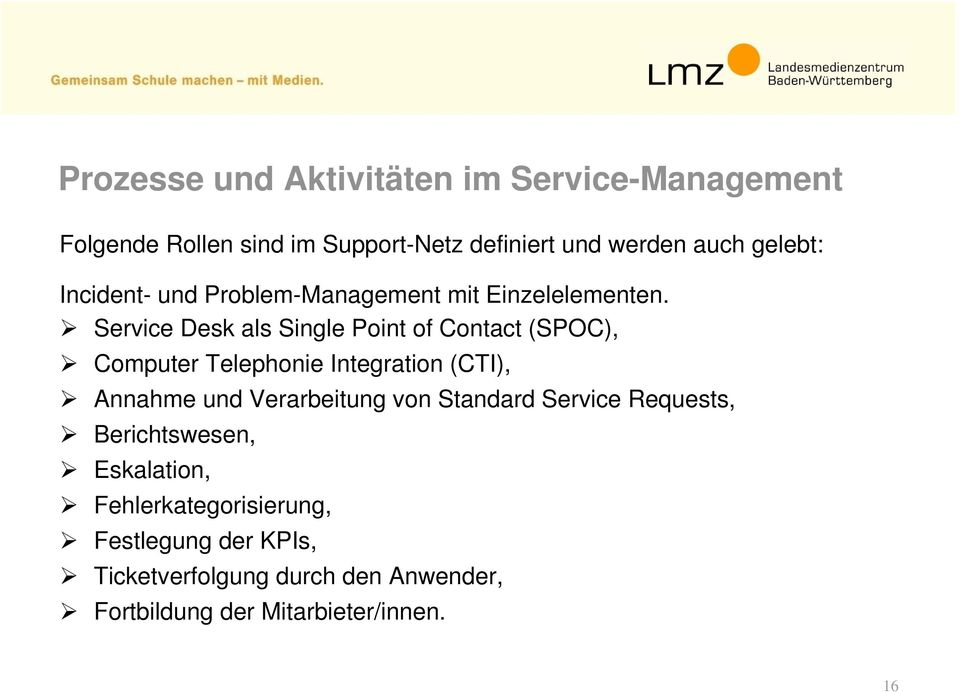 Service Desk als Single Point of Contact (SPOC), Computer Telephonie Integration (CTI), Annahme und Verarbeitung