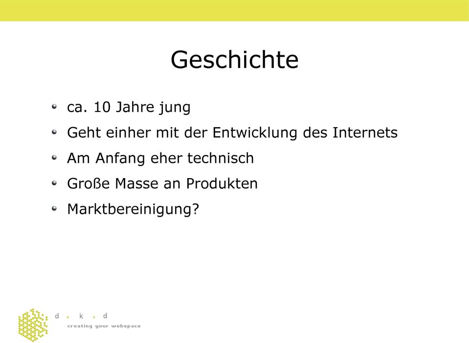 Entwicklung des Internets Am Anfang