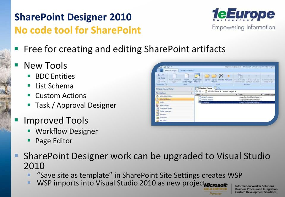 Designer Page Editor SharePoint Designer work can be upgraded to Visual Studio 2010 Save