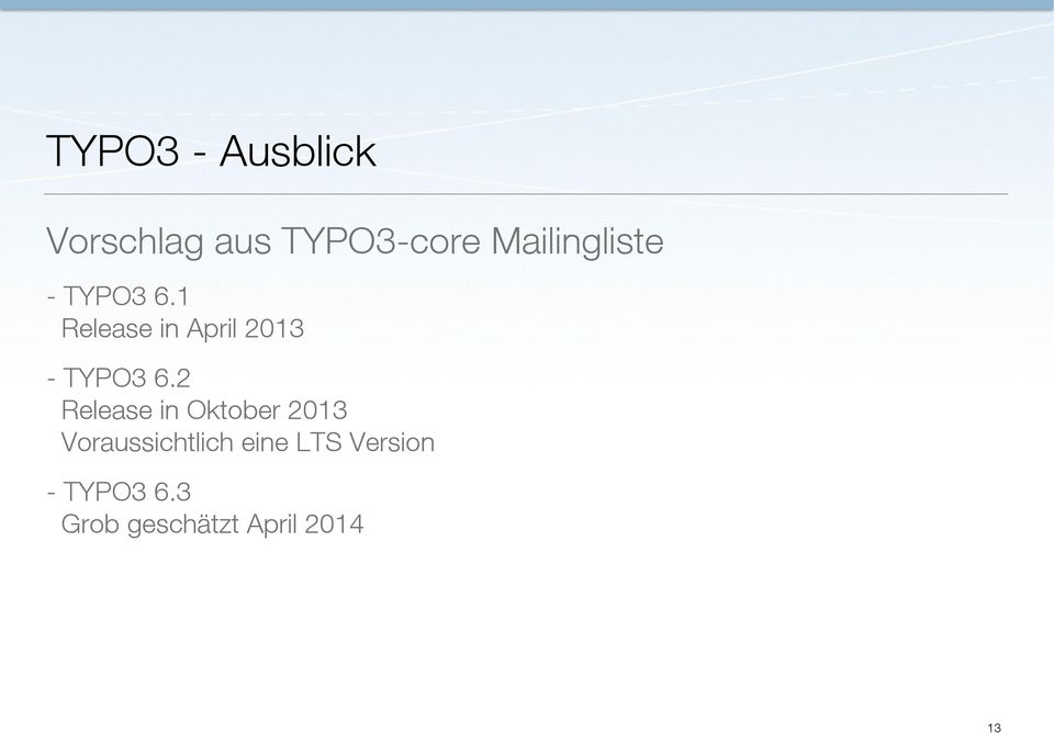 1 Release in April 2013 - TYPO3 6.