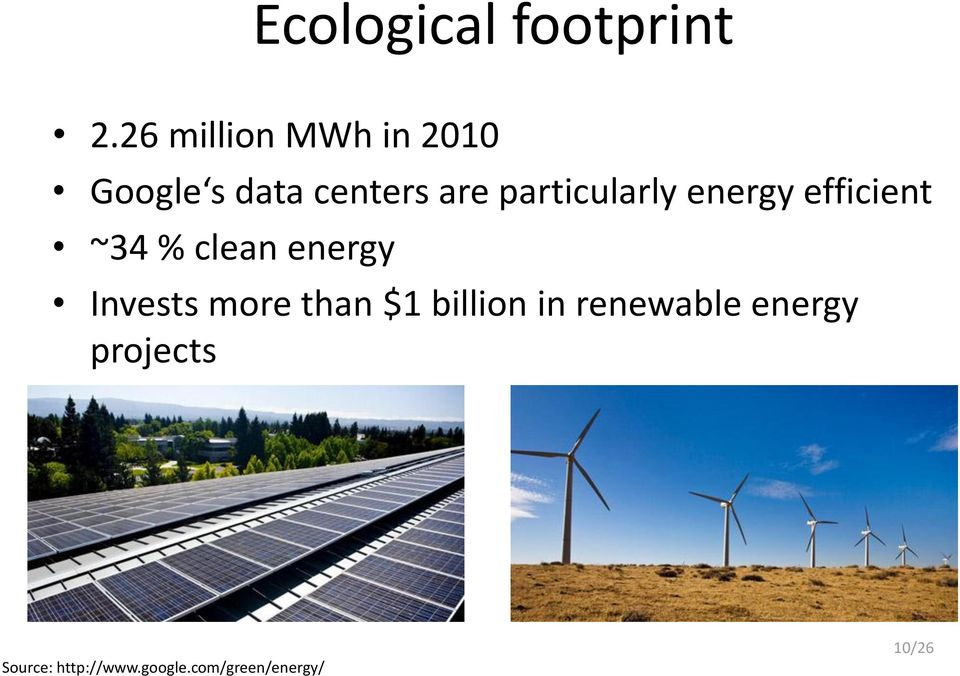 particularly energy efficient ~34 % clean energy Invests