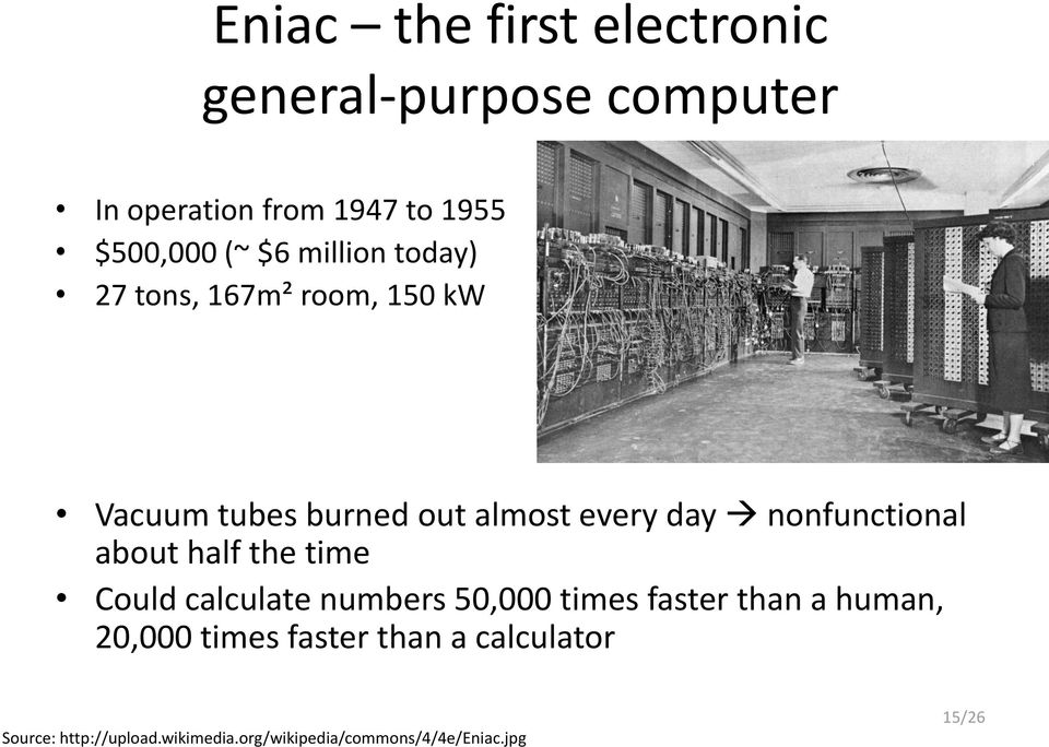 nonfunctional about half the time Could calculate numbers 50,000 times faster than a human,