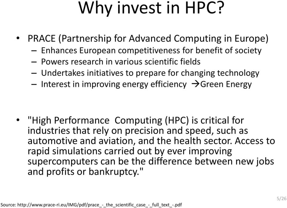 "initiatives to prepare for changing technology Interest in improving energy efficiency Green Energy ""High Performance Computing (HPC) is critical for industries that"