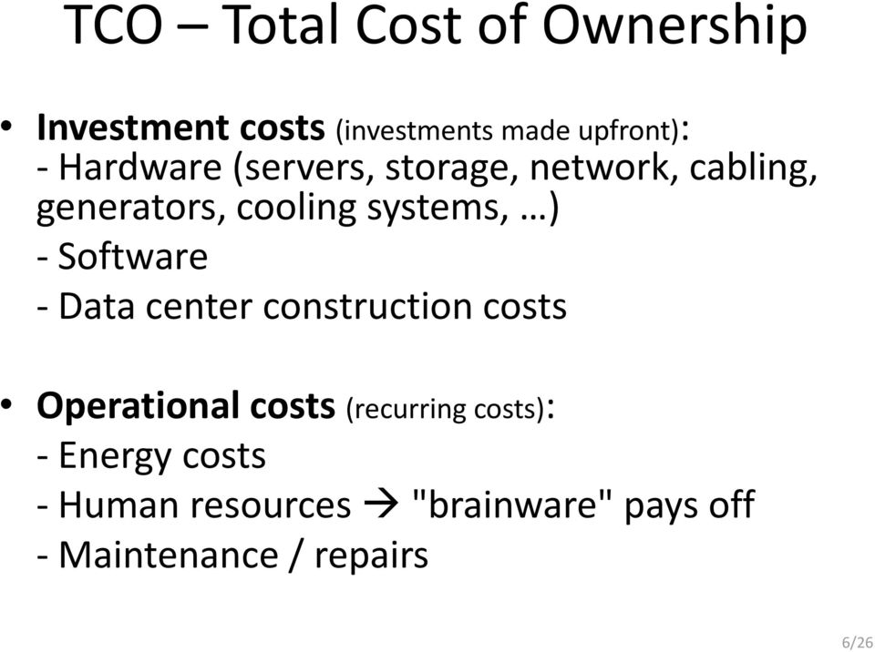 Software - Data center construction costs Operational costs (recurring costs):
