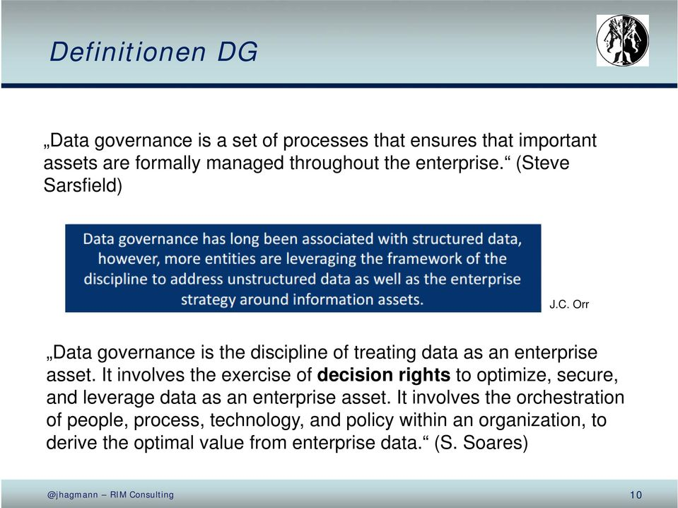 It involves the exercise of decision rights to optimize, secure, and leverage data as an enterprise asset.