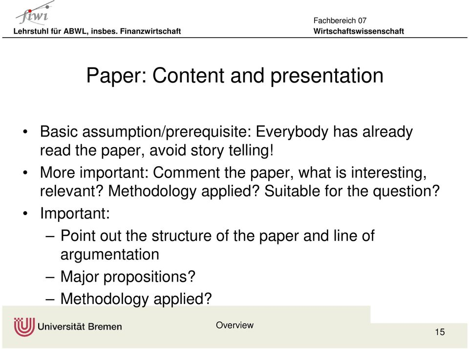 More important: Comment the paper, what is interesting, relevant? Methodology applied?