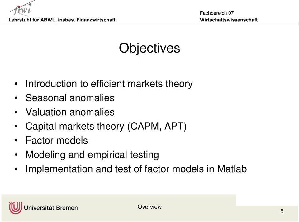 theory (CAPM, APT) Factor models Modeling and empirical