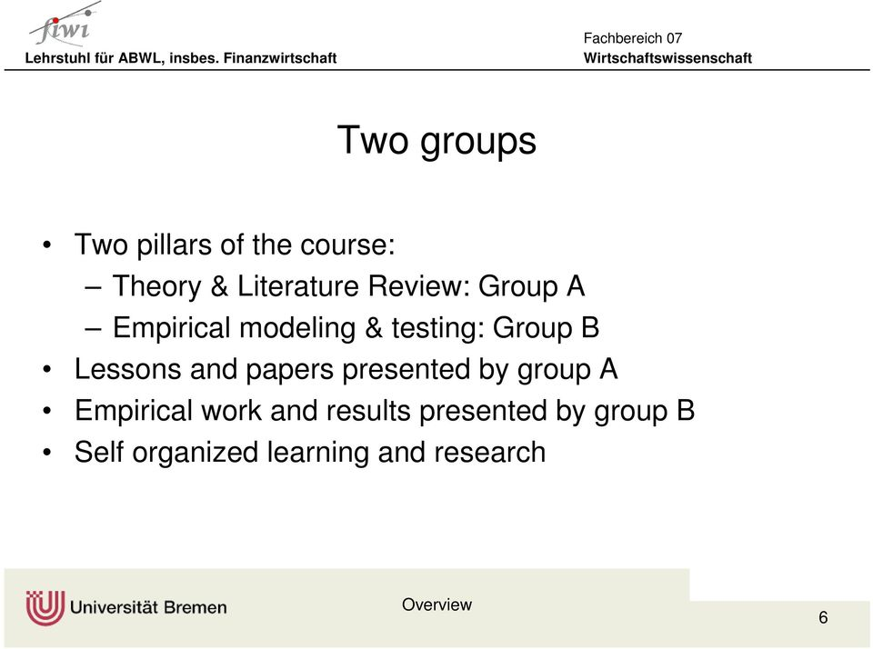 Lessons and papers presented by group A Empirical work and