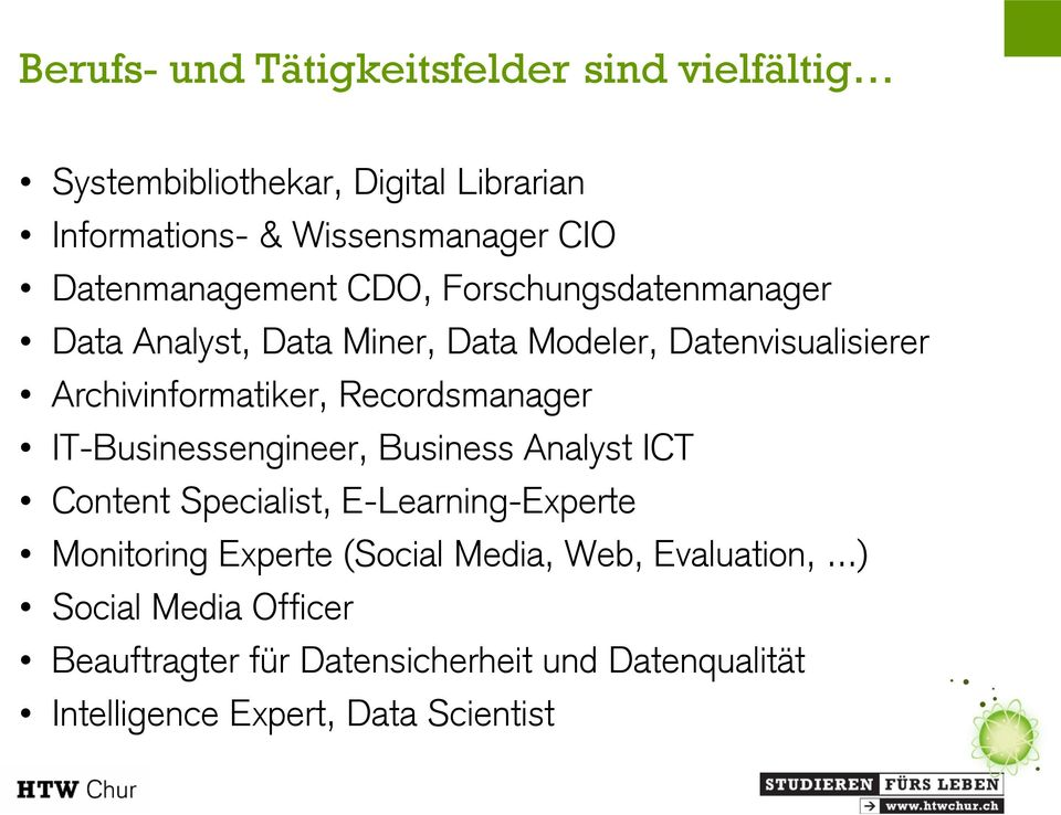 Recordsmanager IT-Businessengineer, Business Analyst ICT Content Specialist, E-Learning-Experte Monitoring Experte (Social