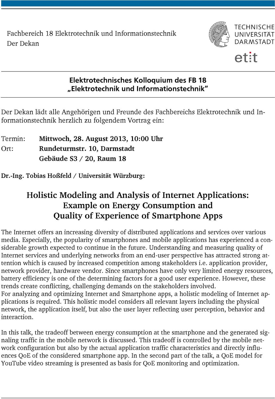 Tobias Hoßfeld / Universität Würzburg: Holistic Modeling and Analysis of Internet Applications: Example on Energy Consumption and Quality of Experience of Smartphone Apps The Internet offers an