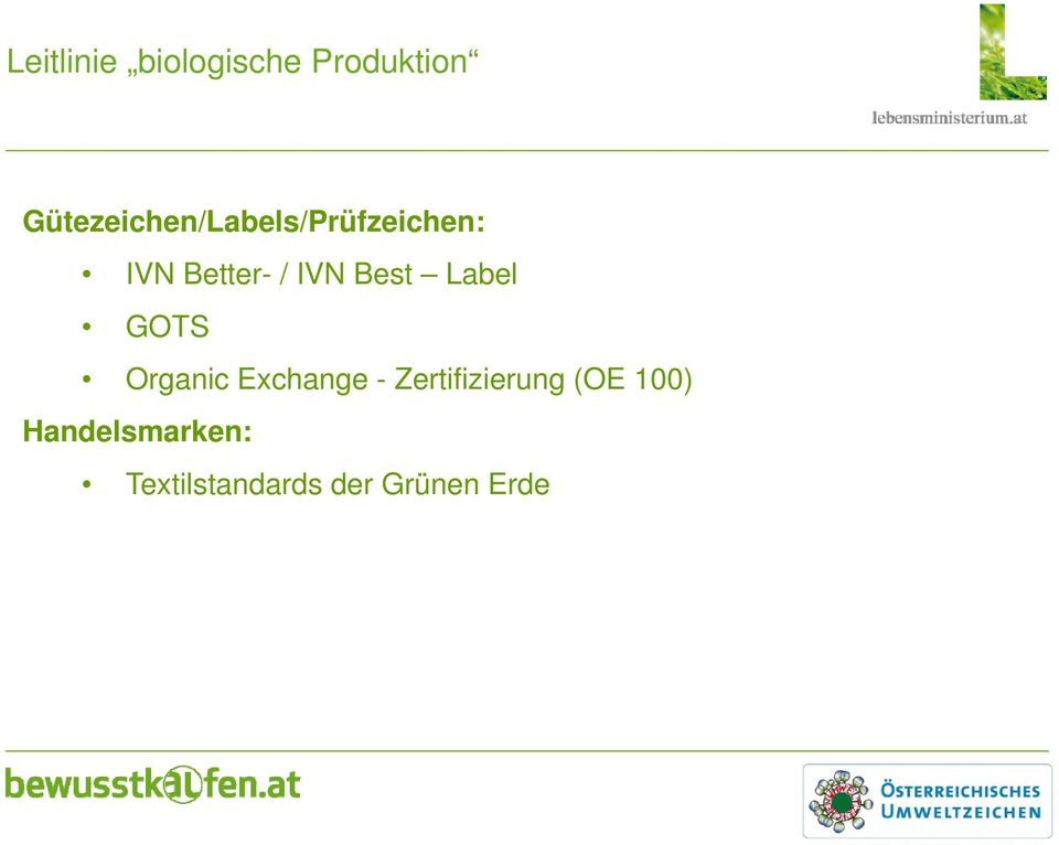 IVN Best Label GOTS Organic Exchange -